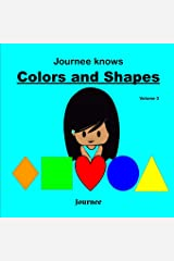 Journee Knows Colors And Shapes Volume 3: A Fun Picture Guessing Game Book for Kids Ages 2-5 Year Old's | Learning Basic Colors And Shapes Theme. Paperback