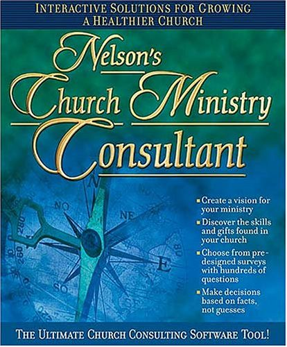 Nelson's Church Ministry Consultant: Interactive Solutions for Growing A Healthier Church