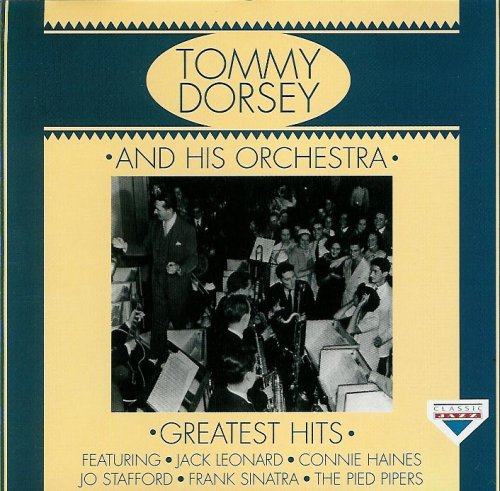 Tommy Dorsey and His Orchestra Greatest Hits by Classic Jazz