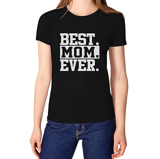 38ba508f Amazon.com: Best Mom Ever Gift for Mother's Day Women's T-Shirt ...