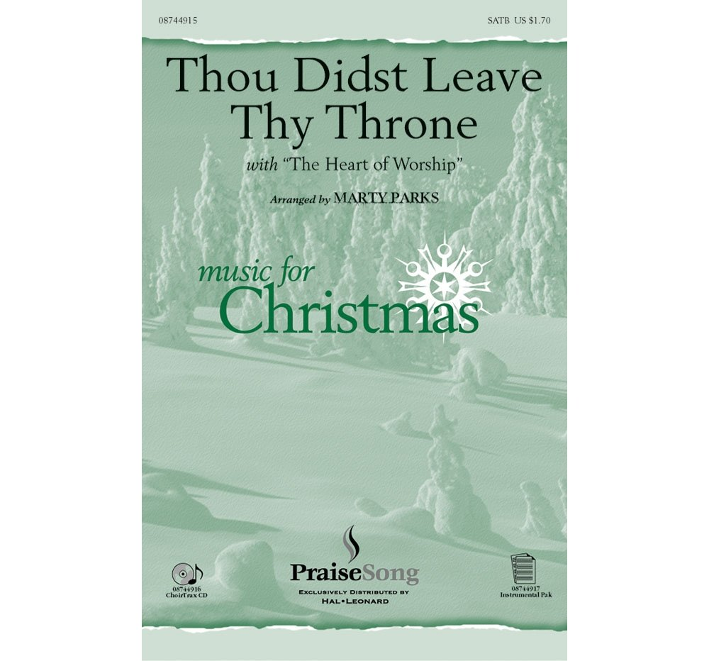 PraiseSong Thou Didst Leave Thy Throne/Heart of Worship SATB arranged by Marty Parks pdf epub