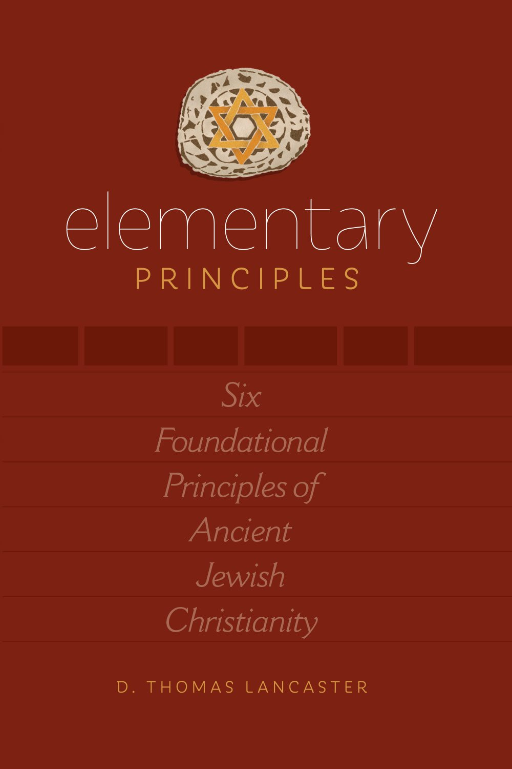 Download Elementary Principles: Six Foundational Principles of Ancient Jewish Christianity pdf