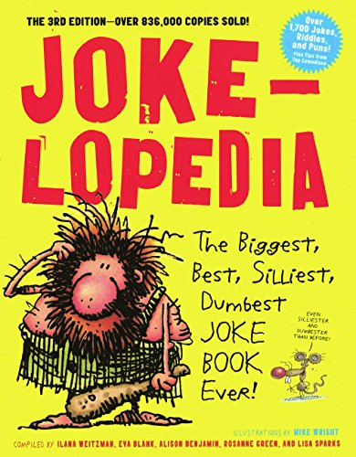 Jokelopedia: The Biggest, Best, Silliest, Dumbest Joke Book Ever! pdf epub