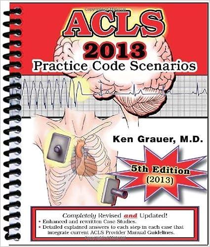 Acls practice code scenarios 2013 ken grauer 9781930553248 amazon acls practice code scenarios 2013 5th edition edition fandeluxe Image collections