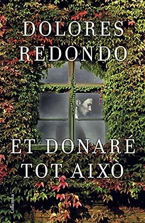 Et donaré tot això (Catalan Edition) eBook: Redondo, Dolores ...