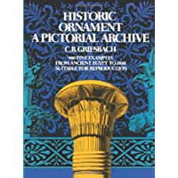 Historic Ornament: A Pictorial Archive : 900 Fine Examples from Ancient Egypt to 1800, Suitable for Reproduction