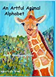 An Artful Animal Alphabet by  Mary Montague Sikes in stock, buy online here