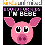 Books for Kids: I'M BEBE (Bedtime Stories For Kids Ages 4-8): Short Stories For Kids, Jokes For Kids, Fun games, Cute Animals Photos For Kids, Early Readers ... For Beginning Readers) (English Edition)
