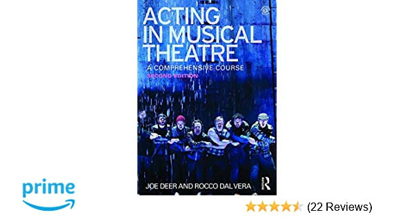 Acting in musical theatre a comprehensive course joe deer rocco acting in musical theatre a comprehensive course joe deer rocco dal vera 9780415713276 amazon books fandeluxe Image collections