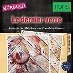 Le dernier verre (PONS Hörkrimi Französisch): Mörderische Hörkrimis zum Französischlernen | Katja Retieb
