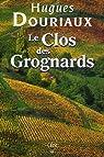 Les gens de la Paulée, Tome 4 : Le Clos des Grognards par Douriaux