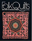 img - for Folk Quilts and How to Recreate Them book / textbook / text book