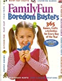 Family Fun Boredom Busters ~ 365 Games, Crafts, & Activities for Every Day of the Year