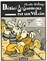 Désiré Gogueneau est un vilain par Schlingo
