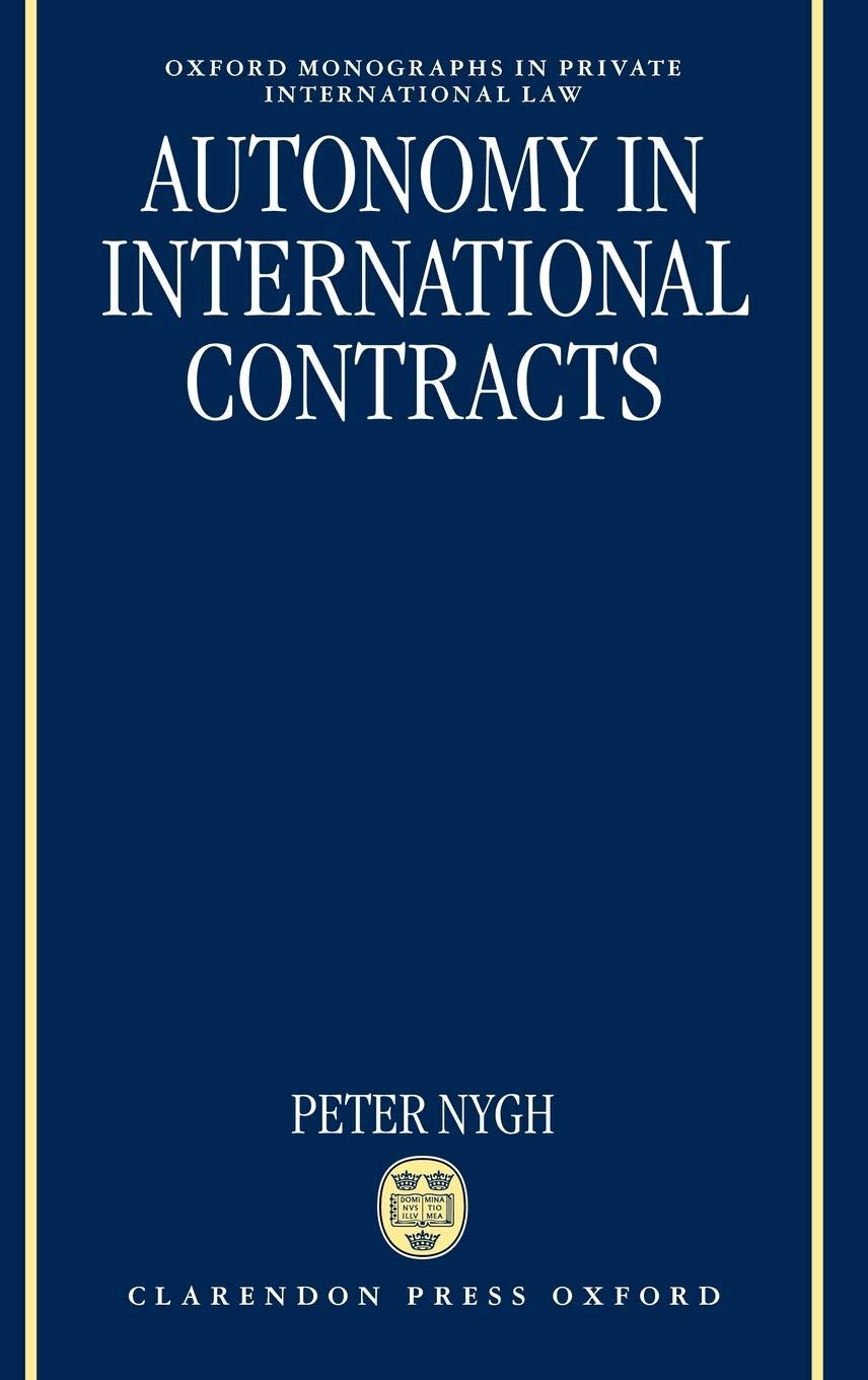 Autonomy In International Contracts  Oxford Monographs In Private International Law