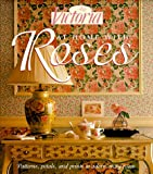 Victoria: At Home with Roses (Patterns, Petals and Prints to Adorn Every Room)