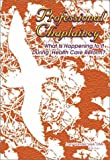 Professional Chaplaincy : What Is Happening to It During Health Care Reform?, VandeCreek, Larry, 0789011735