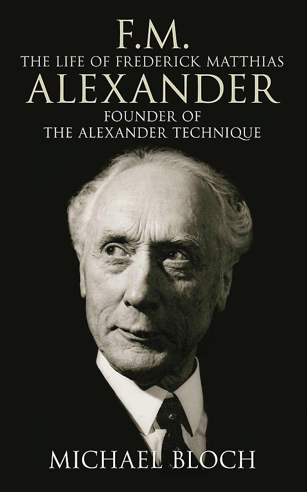 Download FM - The Life of Frederick Matthias Alexander ebook