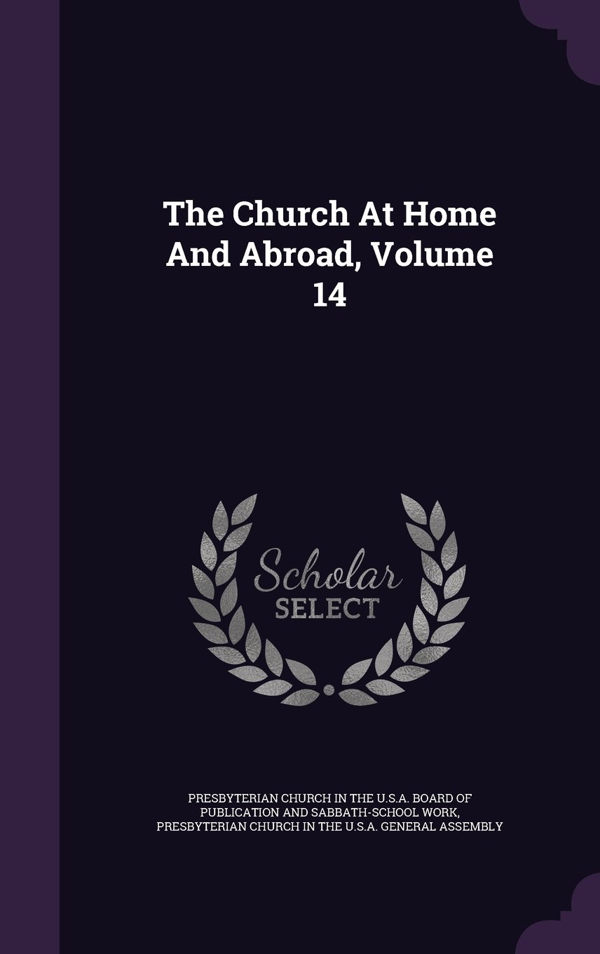 Download The Church At Home And Abroad, Volume 14 ebook
