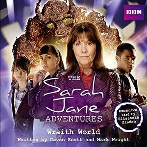 The Sarah Jane Adventures: Wraith World Audiobook