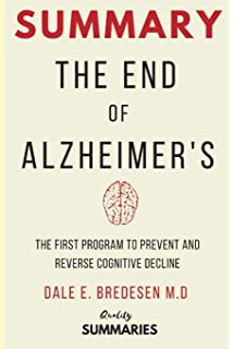 The End of Alzheimer's: The First Program to Prevent and Reverse