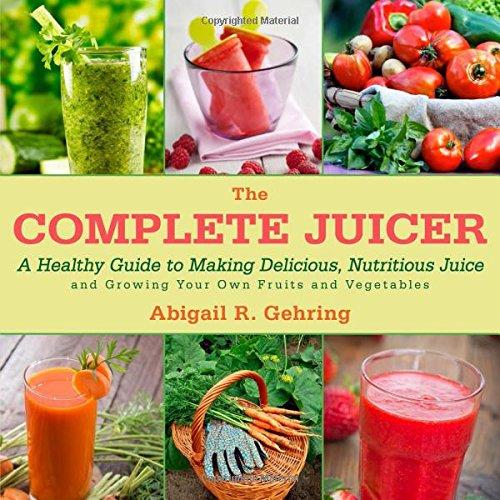 Complete Juicer Delicious Nutritious Vegetables