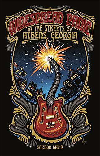 Widespread Panic in the Streets of Athens, Georgia (Music of the American South Ser.) (Us Athens Ga)