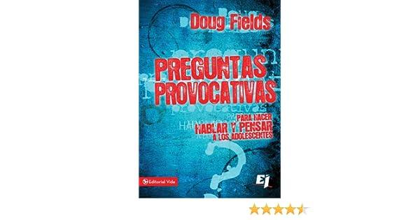 Preguntas provocativas: Para hacer hablar y pensar a los adolescentes (Especialidades Juveniles) (Spanish Edition) - Kindle edition by Doug Fields.