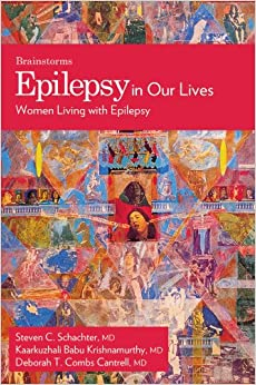 Epilepsy In Our Lives: Women Living with Epilepsy (The Brainstorm Series)
