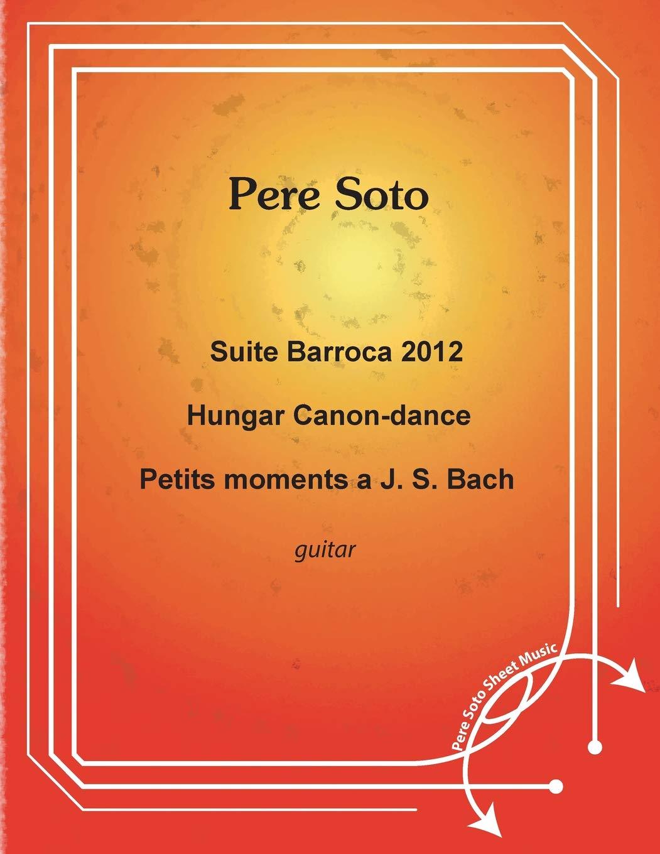 Suite Barroca 2012, Hungar Canon-Dance, Petits moments a J.S BACH ...