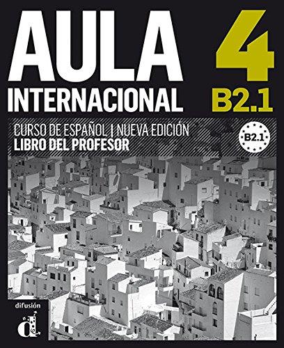 Aula Internacional - Nueva Edicion: Libro Del Profesor 4 (B2.1) (Spanish Edition)