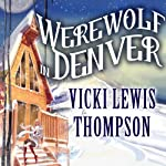 Werewolf in Denver: A Wild about You Novel, Book 4 | Vicki Lewis Thompson