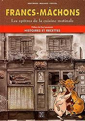 Francs-Mâchons : Les apôtres de la cuisine matinale - Histoires et recettes