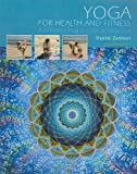 img - for Yoga for Health and Fitness: A Timeless Practice for a New Era (2nd Edition) book / textbook / text book