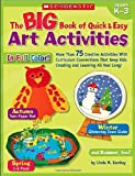 The Big Book of Quick and Easy Art Activities, Linda M. Bentley and Linda Bentley, 0439580609