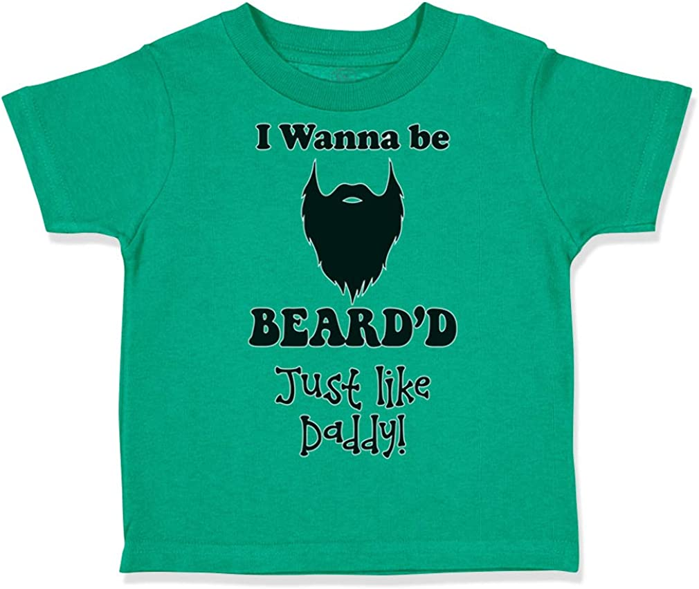 Custom Toddler T-Shirt I Wanna Be Bearded Just Like My Dad Fathers Day Cotton