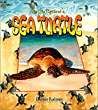 The Life Cycle of a Sea Turtle, Bobbie Kalman, 0778706826
