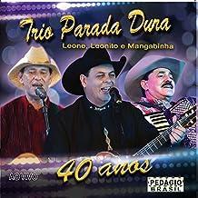 Trio Parada Dura 40 Anos (Ao Vivo)