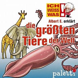 Albert E. erklärt die größten Tiere der Welt (Ich weiß was) Hörbuch