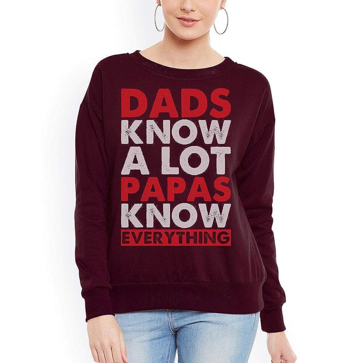 Papas Know Everything Funny fatherday Birthday Xmas Women Sweatshirt tee