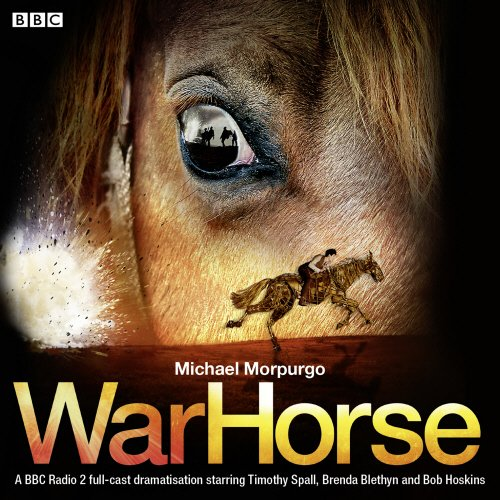 War Horse: A BBC Radio 2 Full-Cast Dramatisation