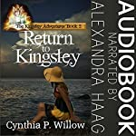 Return to Kingsley: The Kingsley Adventures | Cynthia P. Willow