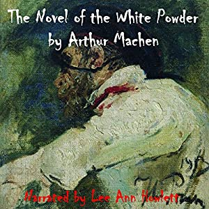 The Novel of the White Powder Audiobook