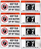 EIGHT (8 Total) 4 Keep Your Dick Beaters Off My Tools and 4 Don't Tell Me How To Do My Job STICKERS Decals by STKR Commander Toolbox Hardhat Mechanic Construction Truck Skateboard