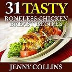 31 Tasty Boneless Chicken Breast Recipes | Jenny Collins