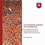 Cultuurgeschiedenis van Nederland: Een hoorcollege over de geschiedenis van de Nederlandse identiteiten | Herman Pleij