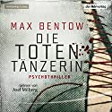 Die Totentänzerin Audiobook by Max Bentow Narrated by Axel Milberg