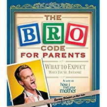 Bro Code for Parents: What to Expect When You're Awesome