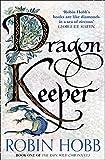 Dragon Keeper (The Rain Wild Chronicles, Book 1)