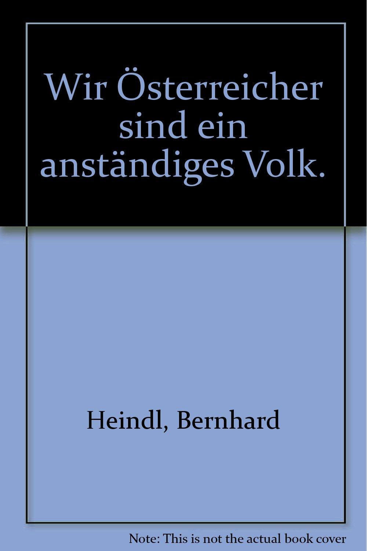 ' Wir Österreicher sind ein anständiges Volk'. Kurt Waldheim